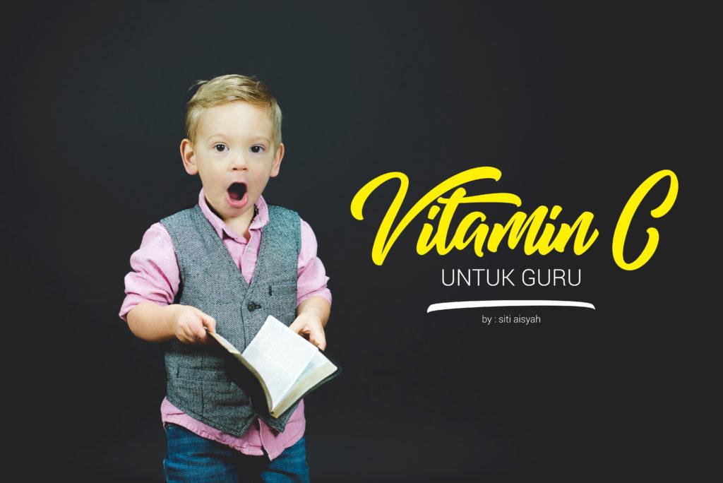 vitamin c untuk guru al fatih