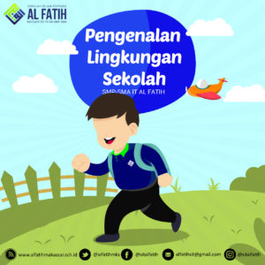 Pengenalan Lingkungan Sekolah Al Fatih