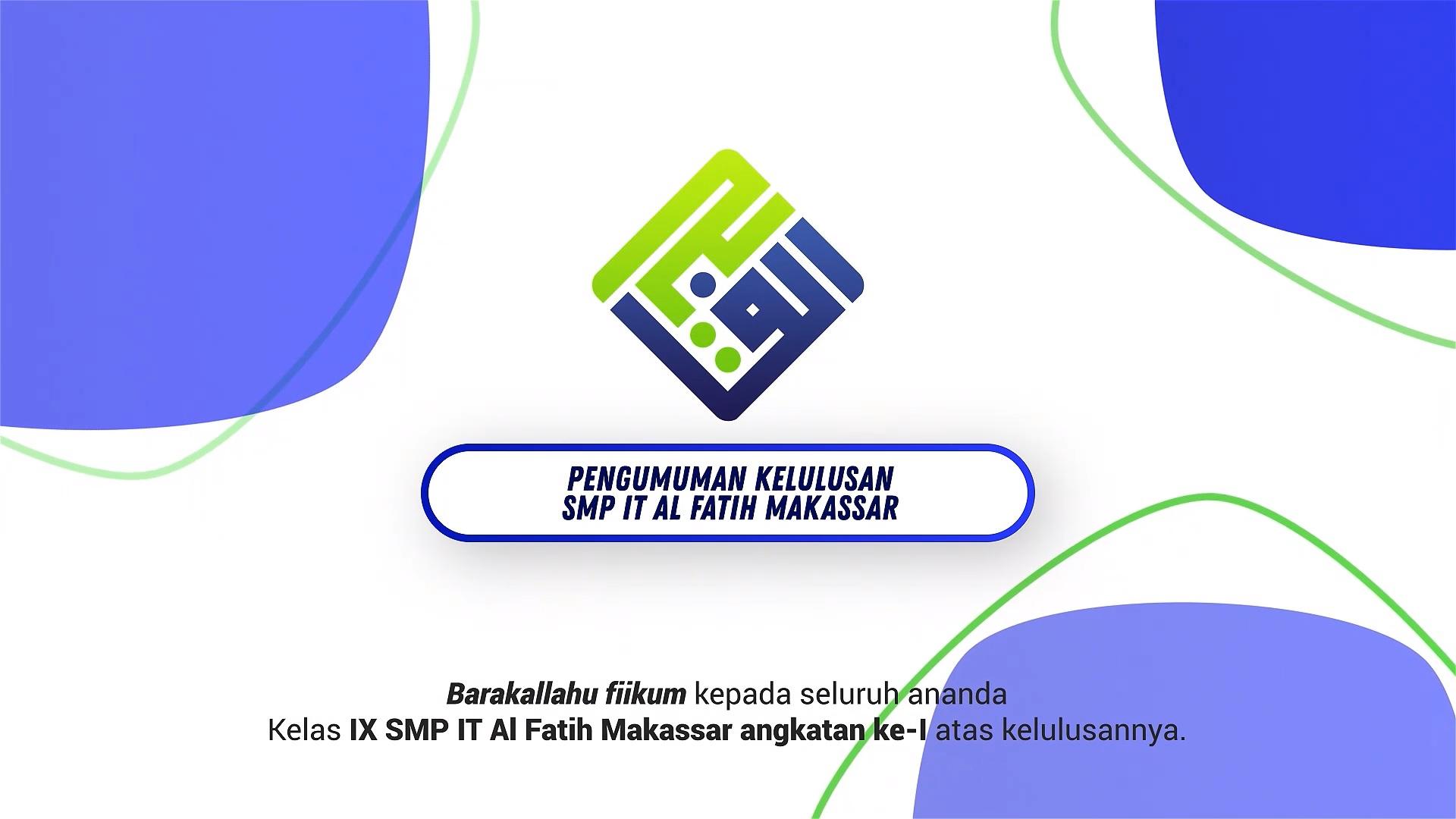 Pengumuman Kelulusan SMP IT Al Fatih Makassar